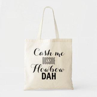 Cash me outside bag