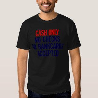 Cash Only No bank Sign Tee Shirt