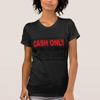 Cash Only No Checks Sign T-Shirt