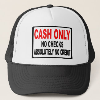 Cash Only No Checks Sign Trucker Hat