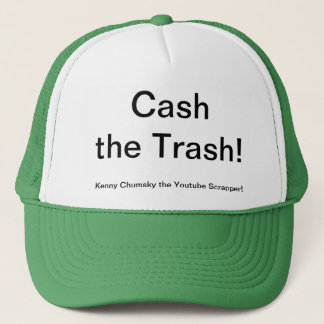 Cash the Trash! Trucker Hat
