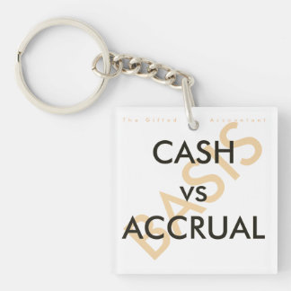 """CASH vs ACCRUAL Basis"" Double-Sided Square Acrylic Key Ring"