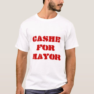 Cashe For Mayor T-Shirt