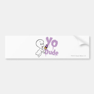 Casper Yo Dude Bumper Sticker