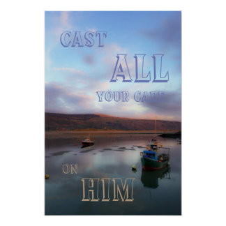 Cast all your care on Him Poster