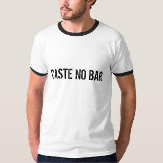CASTE NO BAR T-Shirt