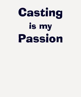 Casting Is My Passion Shirts