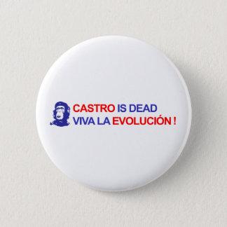 Castro is Dead. Viva la Evolución ! 6 Cm Round Badge