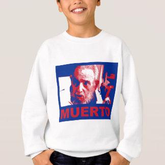 Castro muerto (colores de bandera cubana) sweatshirt
