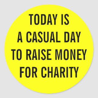 Casual Charity Day Round Sticker