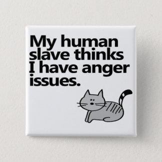 Cat Anger Issues 15 Cm Square Badge