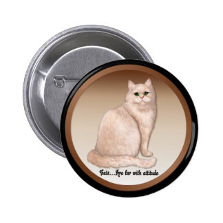 Cat Attitude 6 Cm Round Badge