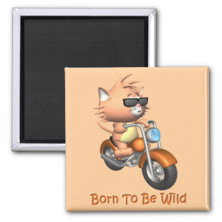 Cat - Born To Be Wild Square Magnet