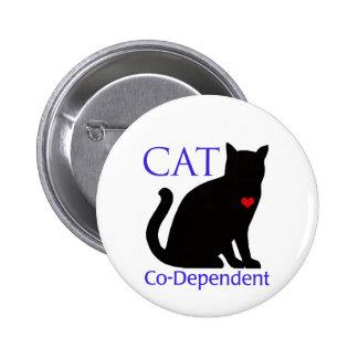 Cat Co-Dependent 6 Cm Round Badge