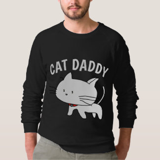 CAT DADDY T-shirts, CAT DAD Sweatshirts