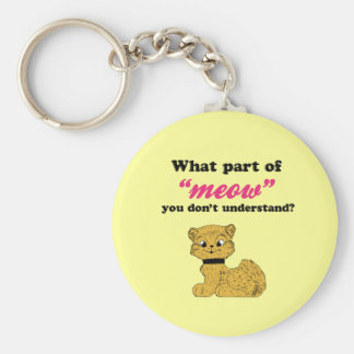 Cat Demands - What Part of Meow? Basic Round Button Key Ring