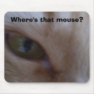 Cat Extreme Closeup, Where's that mouse? Mouse Pad