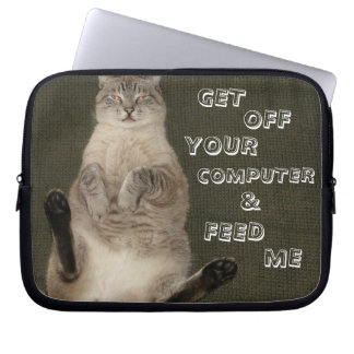 """Cat """"GET OFF COMPUTER & FEED ME"""" Laptop Sleeve"""