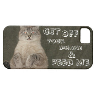 """Cat """"GET OFF YOUR IPHONE & FEED ME"""" iPhone 5 Case"""