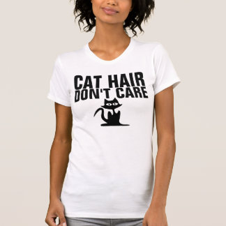 CAT HAIR DON'T CARE funny t-shirts and hoodies