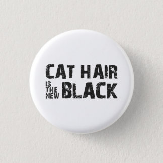 Cat Hair is the New Black 3 Cm Round Badge
