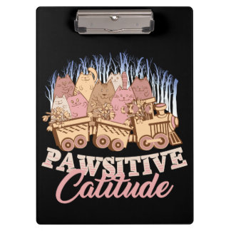 Cat Humor - Pawsitive Attitude - Funny Novelty Clipboard