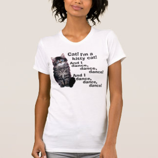 Cat! I'm a Kitty Cat! T-Shirt