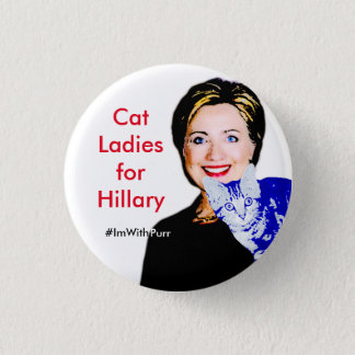 Cat Ladies for Hillary Round Button #ImWithPurr