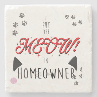 Cat Lover coaster - I put the meow in homeowner