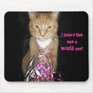 Cat Mousepad I heard this was a MOUSE pad