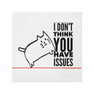 Cat Says No Issues Off-White Stretched Gallery Wrap Canvas