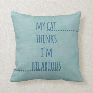 Cat Thinks I'm Hilarious Blue-Green Throw Pillow