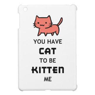 CAT TO BE KITTEN ME iPad MINI COVER
