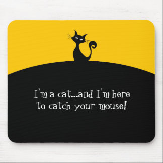Cat To Catch Your Mouse Funny Mouse Pad