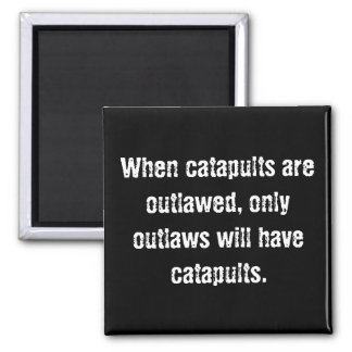 Catapults - Gun Rights Square Magnet
