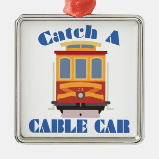 Catch A Cable Car Metal Ornament