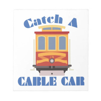 Catch A Cable Car Notepads