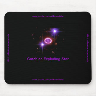 Catch an Exploding Star Mousepad