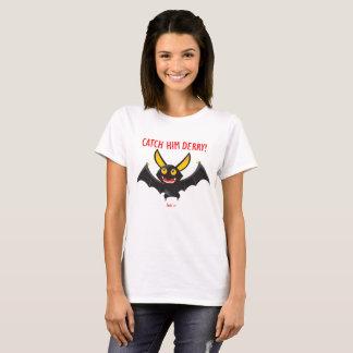 Catch Him Derry!!! ladies white T-Shirt