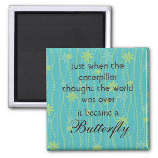 Caterpillar to Butterfly Quote Magnet