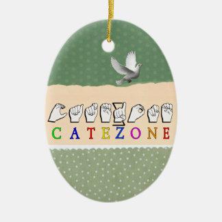 CATEZONE FINGERSPELLED ASL NAME SIGN CERAMIC ORNAMENT
