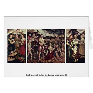Catherine'S Altar By Lucas Cranach (I) Card
