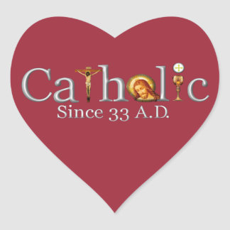 Catholic Church Since 33 A.D. Heart Sticker