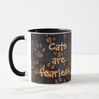 Cats are fearless, they don't paws... Cat Mug