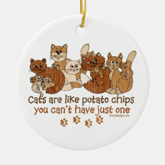 Cats are like potato chips round ceramic decoration
