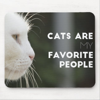 Cats are My Favorite People Mouse Pad