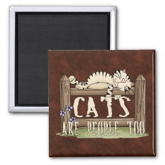 Cats are People Too Refrigerator Magnets