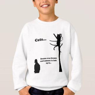 Cats...Because even Firemen Sweatshirt