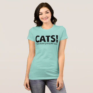 Cat's Because People Suck T-Shirt