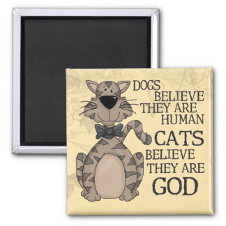 Cats Believe Refrigerator Magnet